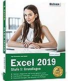 Excel 2019 - Stufe 1: Grundlagen: Das umfassende Lernbuch für Einsteiger - leicht verständlich, mit vielen Beispielen und Übungsdateien